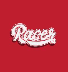 handwritten lettering racer hand drawn vector image