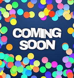 Coming Soon with confetti vector image