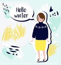 hello winter creative card fashionable girl in vector image vector image
