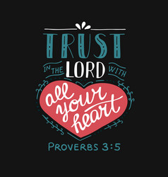 hand lettering with bible verse trust in the lord vector image