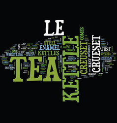 Le crueset tea kettle text background word cloud vector