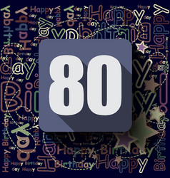 80 happy birthday background or card vector