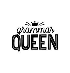 Grammar nazi hand lettring quote queen vector