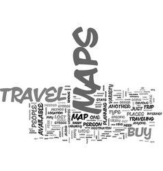 where to buy travel maps text word cloud concept vector image