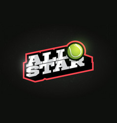 All star modern professional typography tennis vector