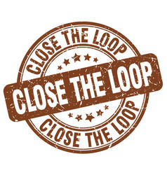 Close the loop brown grunge stamp vector