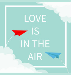 Love is in air lettering text two flying vector