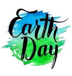 Earth Day brush calligraphy on watercolor splash vector image