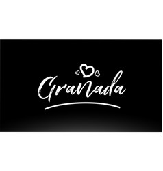 Granada black and white city hand written text vector
