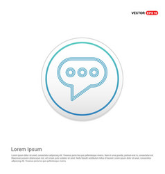 speech bubble icon - white circle button vector image