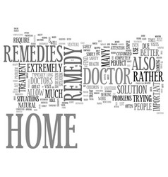 are home remedies better than a doctor text word vector image