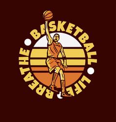 logo design basketball life breawith man vector image