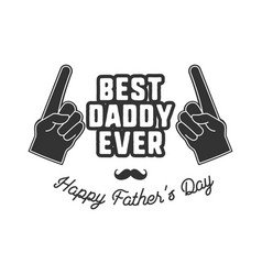 fathers day badge typography sign - best daddy vector image