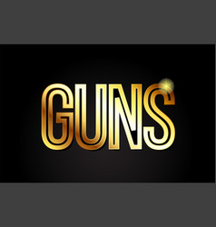 guns word text typography gold golden design logo vector image