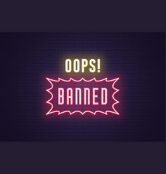 Neon composition headline oops banned text vector