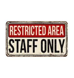 restricted area staff only vintage rusty metal vector image vector image