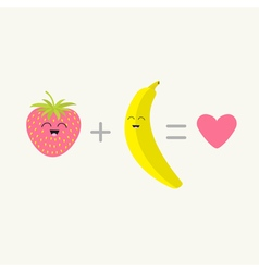 Banana plus strawberry equal love Pink heart Happy vector image