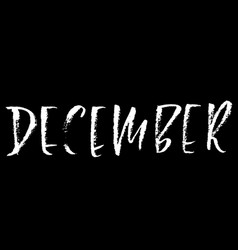 hand drawn typography lettering december month vector image