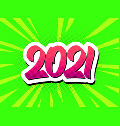 happy new year 2021 pop art comic style poster vector image