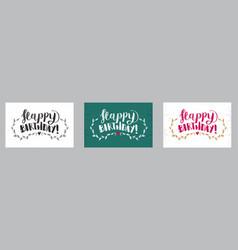 set happy birthday hand drawn calligraphy pen vector image