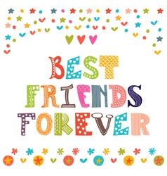 Best friends forever Inspirational motivational vector image