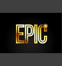 Epic word text typography gold golden design logo vector