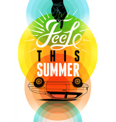 feel this summer summer typography retro poster vector image