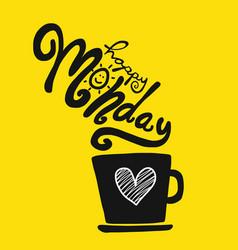 happy monday and coffee cup cartoon vector image