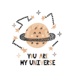 you are my universe card with a cute planet funny vector image