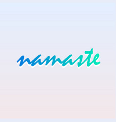 Namaste lettering in calming green colors vector