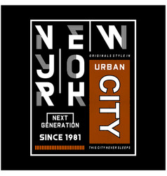 new york typography design for t-shirt vector image
