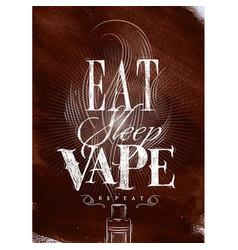poster eat sleep vape brown vector image