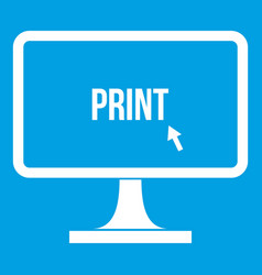 Print word on a computer monitor icon white vector