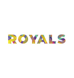 Royals concept retro colorful word art vector