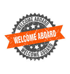 Welcome aboard grunge stamp with orange band vector