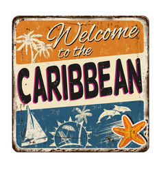 Welcome to caribbean vintage rusty metal sign vector