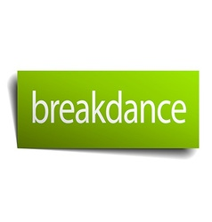 breakdance green paper sign on white background vector image