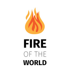 fire of the world poster template vector image