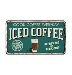 Iced coffee vintage rusty metal sign vector