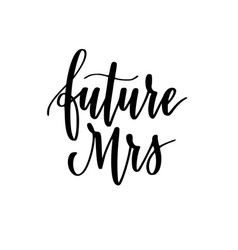 Future mrs calligraphy wedding or vector
