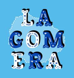 la gomera decorative ornate text with island map vector image