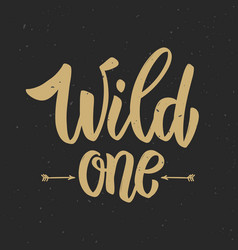wild one hand drawn lettering phrase on grunge vector image