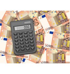 calculator on fifty euro background vector image