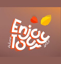 enjoy your autumn tour logo design lettering vector image