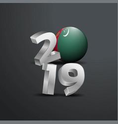 2019 grey typography with turkmenistan flag happy vector