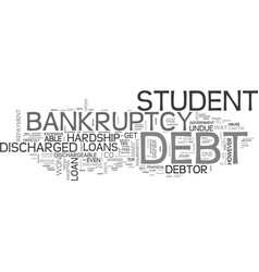 Are student loans dischargeable when you fill for vector