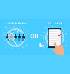 Survey research or focus group vector