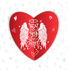 You are my guardian angel happy valentines day vector