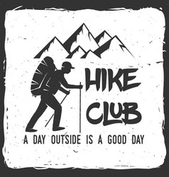 hiking club badge with text a day outside is a vector image