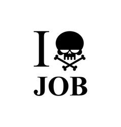 I hate work Skull and bones emblem to t-shirts vector image vector image
